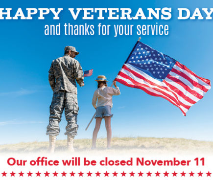 Happy Veteran's Day and thank you for your service. Our office will be closed November 11.