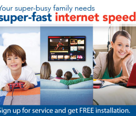 Your super-busy family needs super-fast internet speeds.
